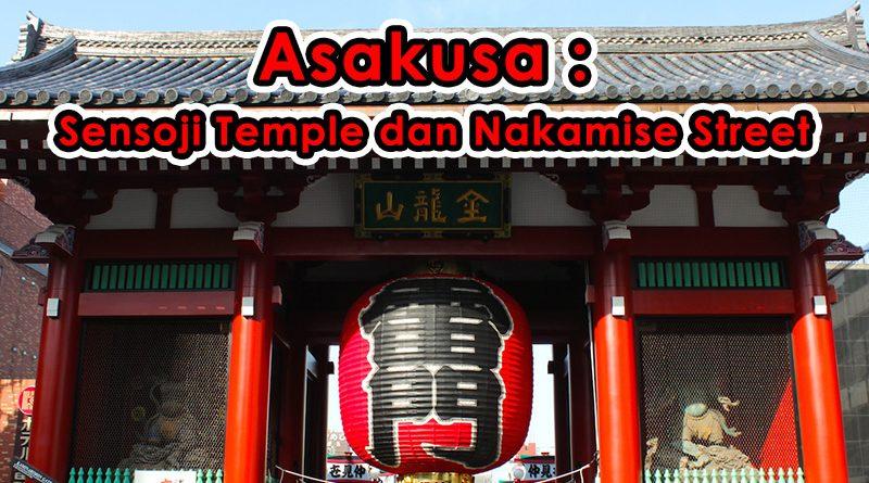 Asakusa: Sensoji Temple dan Nakamise Street